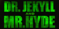 Dr Jekyll, Mr Hyde